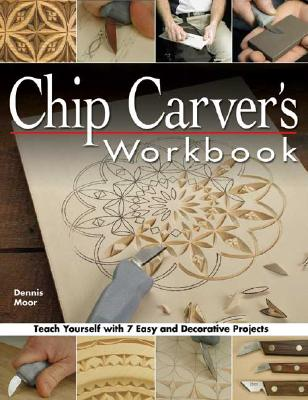 Chip Carver's Workbook By Moor, Dennis